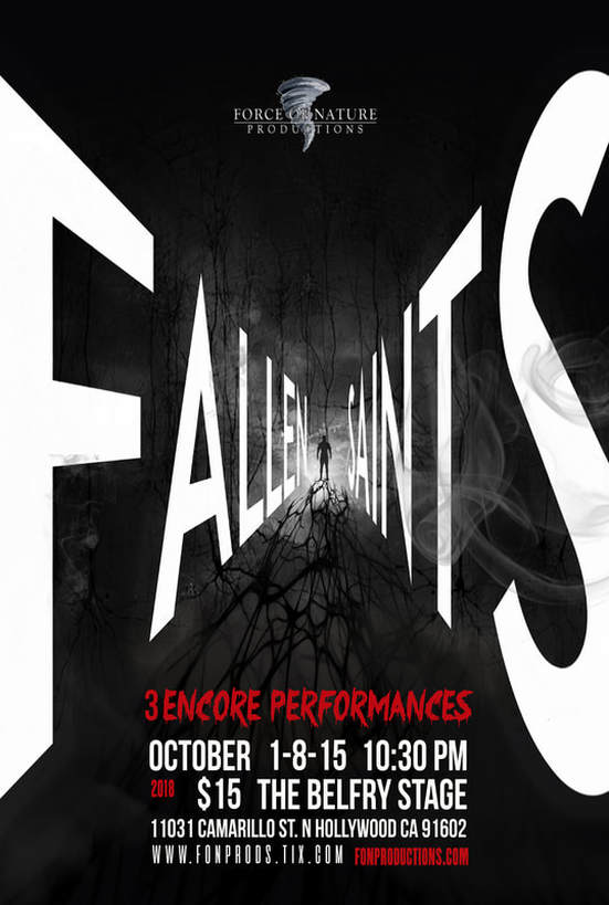 "Force of Nature Productions Presents: ""Fallen Saints: Dark"" @ The Belfry Stage (Upstairs 
